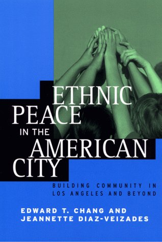 Ethnic Peace in the American City : Building Community in...