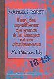 echange, troc M. Pedroni - L'art du souffleur de verre à la lampe et au chalumeau
