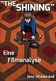 """The Shining"" - Eine Filmanalyse"