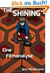 """The Shining"" - Eine Filmanalyse"