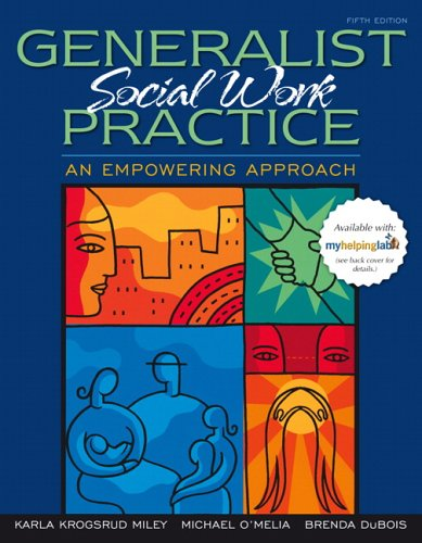 Generalist Social Work Practice: An Empowering Approach (5th Edition)