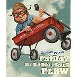 Friday My Radio Flyer Flew ~ Zachary Pullen
