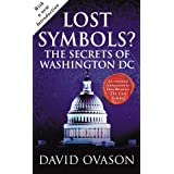 Lost Symbols?: The Secrets of Washington DC ~ David Ovason