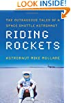 Riding Rockets: The Outrageous Tales...