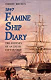 img - for Robert Whyte's 1847 Famine Ship Diary: The Journey of an Irish Coffin Ship book / textbook / text book