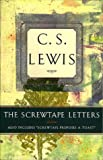 The Screwtape Letters: Also Includes