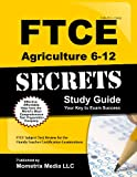 FTCE Agriculture 6-12 Secrets Study Guide: FTCE Subject Test Review for the Florida Teacher Certification Examinations