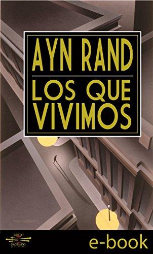 Ayn Rand - Los que Vivimos (Spanish Edition)