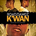 Road Dawgz (       UNABRIDGED) by K'wan Narrated by Cary Hite