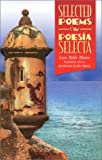 Selected Poems/Poesia Selecta (Pioneers of Modern Us Hispanic Literature)