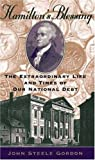 Hamilton's Blessing: The Extraordinary Life and Times of Our National Debt (0802713238) by John Steele Gordon