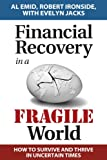Financial Recovery in a Fragile World: How to survive and thrive in uncertain times