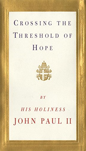 Crossing the Threshold of Hope, Pope John Paul II