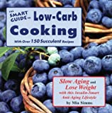 The Smart Guide to Low Carb Cooking: Slow Aging and Lose Weight
