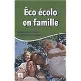 Eco écolo en famille : Consommer mieux en dépensant moins