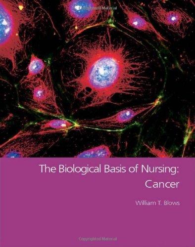 The Biological Basis Of Nursing: Cancer