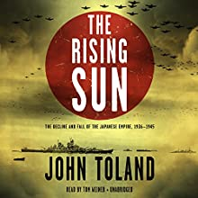 The Rising Sun: The Decline and Fall of the Japanese Empire, 1936-1945 Audiobook by John Toland Narrated by Tom Weiner