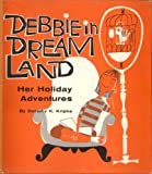 Debbie in dreamland;: Her holiday adventures,
