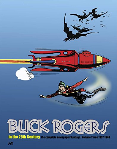 Buck Rogers in the 25th Century: The Complete Newspaper Sundays Volume 3 (1937-1940)