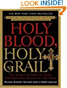 Holy Blood, Holy Grail Illustrated Edition: The Secret History of Jesus, the Shocking Legacy of the Grail