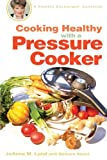 img - for Cooking Healthy with a Pressure Cooker: A Healthy Exchanges Cookbook (Healthy Exchanges Cookbook (Paperback)) book / textbook / text book