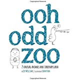 Ooh Odd Zoo: 25 Unusual Animals and 1 Ordinary Larva