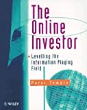 The Online Investor: Levelling the Information Playing Field (Wiley Investment (Paperback)) (0471969109) by Temple, Peter