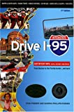 Drive I-95: Exit by Exit Info, Maps, History and Trivia, Second Edition