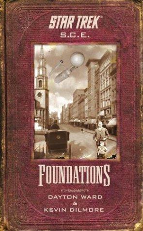 Foundations (Star Trek: S.C.E), Kevin Dilmore, Dayton Ward