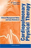 Clinical management notes and case histories in cardiopulmonary physical therapy /