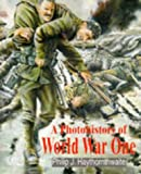 Photohistory of World War One