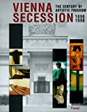 img - for Vienna Secession 1898-1998: The Century of Artistic Freedom book / textbook / text book