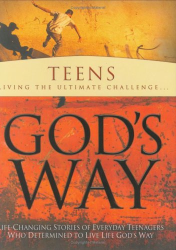 Teens--Living the Ultimate Challenge...God's Way