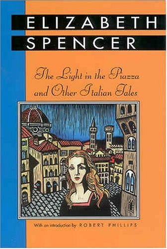 The Light in the Piazza and Other Italian Tales (Banner Books), Elizabeth Spencer