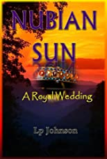 Nubian Sun: A Royal Wedding (In The Land Of Nubia)