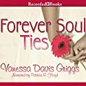 Forever Soul Ties (       UNABRIDGED) by Vanessa Davis Griggs Narrated by Patricia R. Floyd