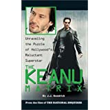 The Keanu Matrix: Unraveling the Puzzle of Hollywood's Reluctant Superstarpar J. J. Goodrich