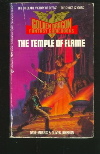 The Temple of Flame (Golden Dragon Fantasy Gamebooks), Dave Morris, Oliver Johnson
