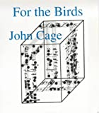 For the Birds: John Cage in Conversation with Daniel Charles (0714526916) by Cage, John