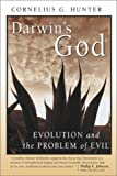 Darwin's God: Evolution and the Problem of Evil (1587430533) by Cornelius G. Hunter