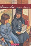 Samantha Learns a Lesson: A School Story, 1904 (American Girl) (0937295833) by Adler, Susan S.