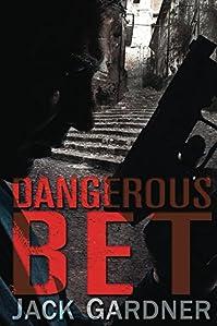 (FREE on 2/26) Dangerous Bet: A Conspiracy Thriller by Jack Gardner - http://eBooksHabit.com