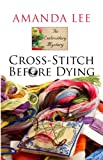Cross-Stitch Before Dying (Wheeler Large Print Cozy Mystery)