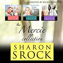 The Mercie Collection: Inspirational Women's Fiction | Livre audio Auteur(s) : Sharon Srock Narrateur(s) : Becky Doughty