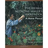 The Herbal Medicine-Maker's Handbook: A Home Manual ~ James Green
