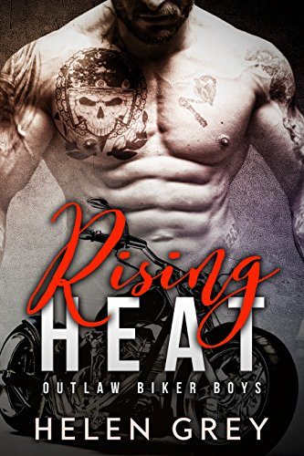 She thinks he's hot, charismatic but full of dangerous secrets. He just can't get her out of his head. When their lives collide, they're soon caught up in a web of uncertainty that neither can escape.  Rising Heat (Outlaw Biker Boys) by Helen Grey