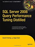 SQL Server 2008 Query Performance Tuning Distilled (Experts Voice in SQL Server)