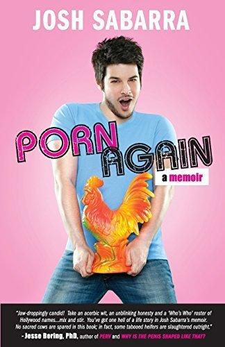 porn-again-a-memoir-by-sabarra-josh-november-4-2014-paperback