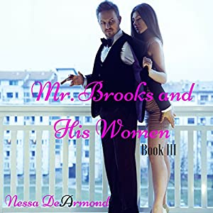 Mr. Brooks & His Women Book III Audiobook