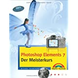 Photoshop Elements 7 - Der Meisterkurs - fr Fortgeschrittene: Fr alle, die mehr knnen wollen (M+T Meisterkurs)von &#34;Michael Hennemann&#34;